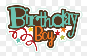 Birthday Boy Birthday Birthday Cuts Cute - Birthday Boy Clipart