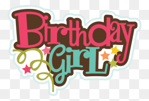 Free Happy Birthday Girl Png Transparent Happy Birthday Girl - Free Happy Birthday Clip Art
