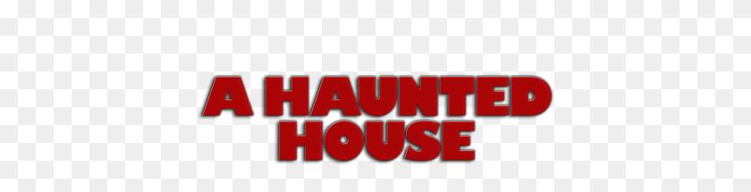 A Haunted House Movie Fanart Fanart Tv - Haunted House PNG