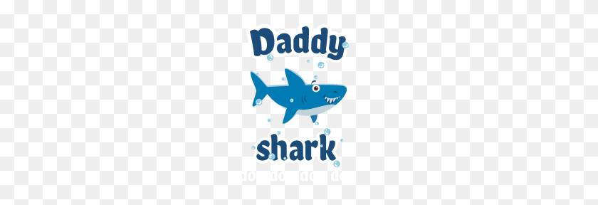 Daddy Shark Doo Doo Shirt Daddy Shark Baby Shark - Baby Shark PNG