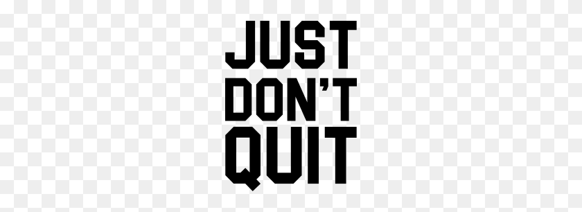 Just Don T Quit Just Do It Just Do It Png Stunning Free Transparent Png Clipart Images Free Download